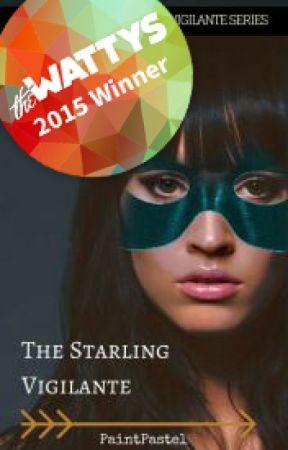The Starling Vigilante [Watty's 2015 Award Winner] by paintpastel