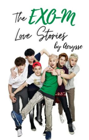 The EXO-M LOVE STORIES (Tagalog Fanfiction: Compilation) COMPLETED! by Aerysse