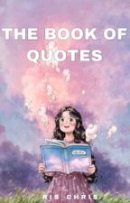 The Book of Quotes by Ris_Chris