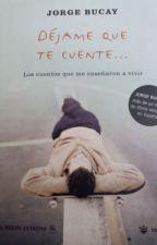 Déjame que te cuente [Jorge Bucay] by ValiPrez