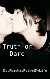 Truth or dare (completed) by PhanHasRuinedMyLife
