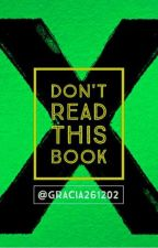 DON'T READ THIS BOOK!!! by gracia261202