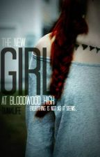 The new girl at Bloodwood High by Duni4life
