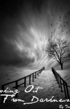 Looking Out from Darkness (Poetry Collection) by Psychology_Stud
