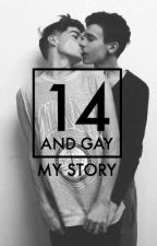 14 and Gay: My Story (BoyxBoy) by sphynx_