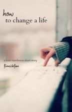 How To Change A Life - A Short Story [One Direction] by finnickfan