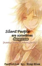 Silent People are Sometimes Dangerous [Rewrite will be on Oct 27, 2017] by Kingrii07