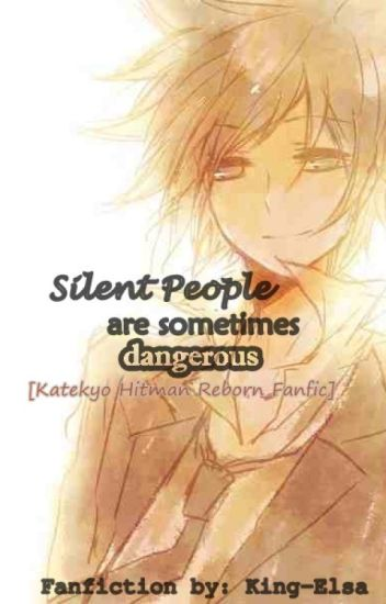 Silent People are Sometimes Dangerous [Katekyo Hitman Reborn]