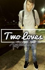Two Loves ( Taylor Caniff) by V_Crystal