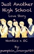Just Another High School Love Story (Nordics x OC) by pumpkin_orange020