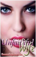 Unfaithful Wife [Completed] by iLoveNinjaMoves
