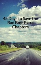 45 Days to Save the Bad Boy: Extra Chapters by AwesomeMC