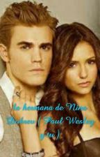 la hermana de Nina Dobrev ( Paul Wesley y tu ) by zafirosalvatore93