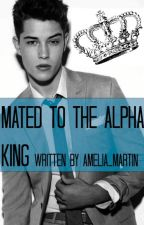 Mated To The Alpha King by Amelia_Martin