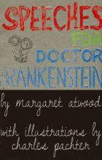 Speeches For Doctor Frankenstein by MargaretAtwood