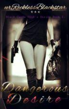 Dangerous Desire  by urRecklessBlackstar