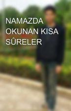 NAMAZDA OKUNAN KISA SÛRELER by mehdidgn72