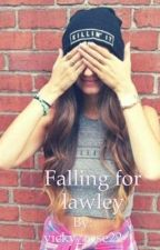 Falling for Lawley by vicky_rose22