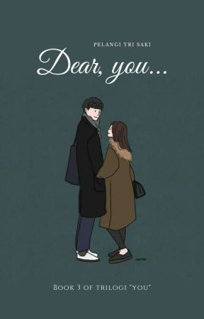 "Dear, You... [TRILOGI ""YOU"" BOOK 3] by Sa_saki"