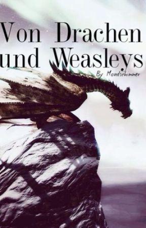 Von Drachen und Weasleys (Harry Potter FF) ✔️ by Mondschimmer