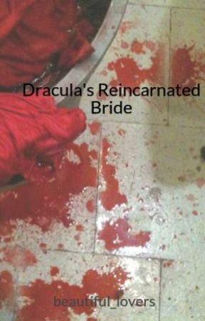 Dracula's Reincarnated Bride by beautiful_lovers