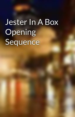 Jester In A Box Opening Sequence