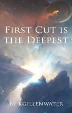 First Cut is the Deepest by kgillenwater