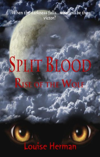 Split Blood: Rise of the Wolf (Book #2) - COMPLETE