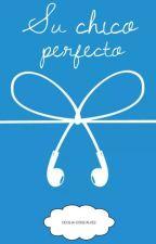 Su chico perfecto |CANCELADA| by VeryHappyTogether