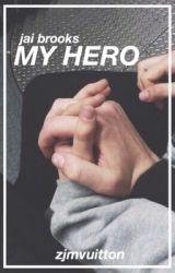 My Hero // Jai Brooks. by zjmvuitton