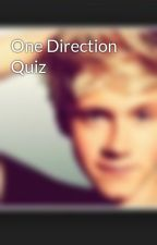 One Direction Quiz by Iloveniall1524