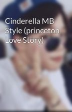 Cinderella MB Style (princeton Love Story) by Miss_malic