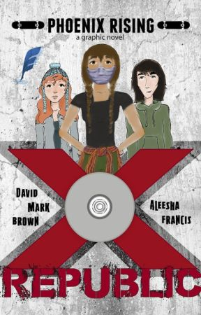 X Republic: Phoenix Rising by Epifiction
