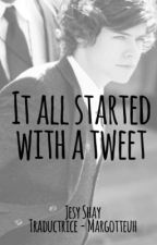 It All Started With A Tweet (Harry FanFic) [Traduction] by Margotteuh