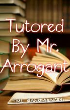 Tutored By Mr. Arrogant by rawrimhungry