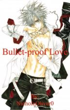 Bullet-proof Love: Zero Kiryu x Reader (Vampire Knight Fan-fic) ON HOLD by NicholeOliver0