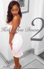 Hold You Down (Book 2) (August Alaina story) by dollie_