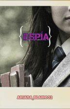 Espía. by Ariana_Blaire02