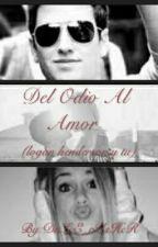 Del Odio Al Amor (Logan Henderson y Tu) by DuLcE_rUsHeR