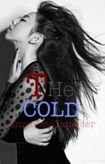 The Cold Empress/Gangster ✔️