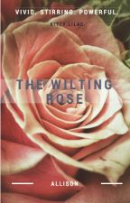The Wilting Rose by KittyLilac