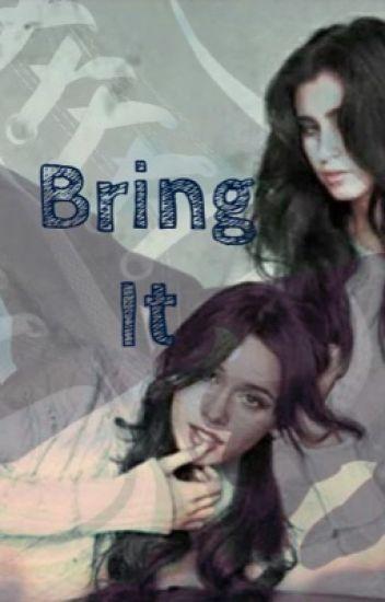 Bring it (camren)