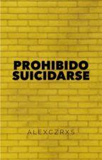 Prohibido Suicidarse © by TadeoCzares