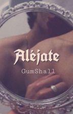 ¡Aléjate! Gumlee{Editando} by Tory_Strange