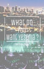 What Do You Want Yesenia ? (Zayn Malik) by Ash_Chicken_Nugget