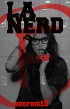 La Nerd (Editando) by soophie13