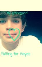 Falling For Hayes by gracieguinn1
