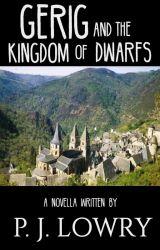 Gerig and the Kingdom of Dwarfs by PJLowry
