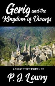 Gerig and the Kingdom of Dwarfs by PJLowry