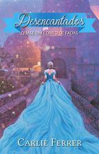 Desencantados - EM BREVE! by Carlie_Ferrer